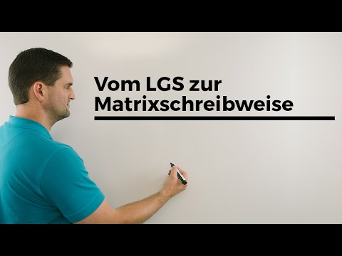 Vom LGS zur Matrixschreibweise, Lineare Algebra | Mathe by Daniel Jung