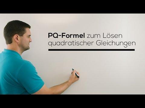 PQ Formel zum Lösen quadratischer Gleichungen, Nullstellen | Mathe by Daniel Jung