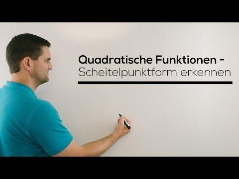 Scheitelform/Scheitelpunktform erkennen bei quadratischen Funktionen | Mathe by Daniel Jung