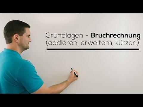 Grundlagen Bruchrechnung, Brüche addieren, erweitern, kürzen | Mathe by Daniel Jung